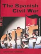 The Spanish Civil War ebook by Andrew Forrest