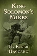 King Solomon's Mines ebook by