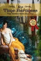 The Time Baroness ebook by Georgina Young-Ellis