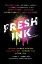Fresh Ink - An Anthology ebook by Lamar Giles