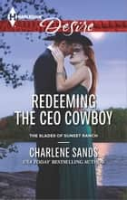 Redeeming the CEO Cowboy - A Sexy Western Contemporary Romance ebook by Charlene Sands