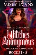 Witches Anonymous Paranormal Romance Series Books 1-8 with bonus prequel ebook by