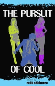 The Pursuit of Cool ebook by Robb Skidmore