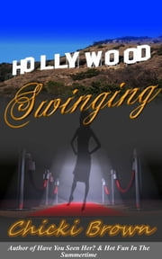 Hollywood Swinging ebook by Chicki Brown