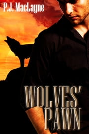 Wolves' Pawn ebook by P.J. MacLayne