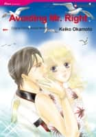 Avoiding Mr. Right (Harlequin Comics) - Harlequin Comics ebook by Sophie Weston, Keiko Okamoto