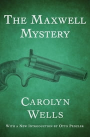 The Maxwell Mystery ebook by Carolyn Wells