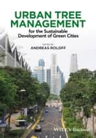 Urban Tree Management ebook by Andreas Roloff