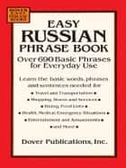 Easy Russian Phrase Book - Over 690 Basic Phrases for Everyday Use ebook by Dover