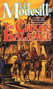 The Chaos Balance ebook by L. E. Modesitt Jr.