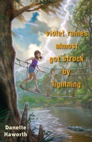 Violet Raines Almost Got Struck by Lightning ebook by Danette Haworth