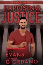 Exposing Justice ebook by Adrienne Giordano, Misty Evans