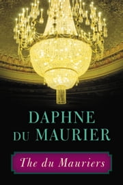 The du Mauriers ebook by Daphne du Maurier
