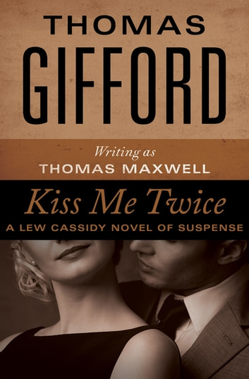 Kiss Me Twice ebook by Thomas Gifford