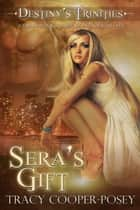 Sera's Gift - A Vampire Menage Urban Fantasy Romance ebook by Tracy Cooper-Posey