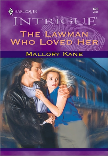The Lawman Who Loved Her ebook by Mallory Kane