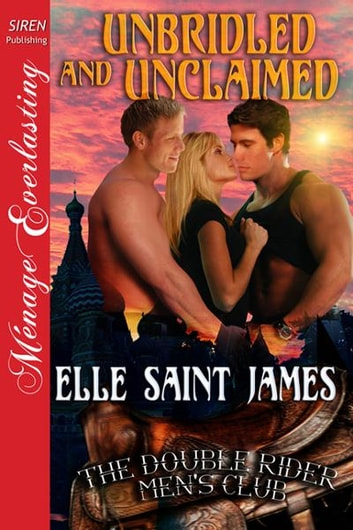 Unbridled and Unclaimed ebook by Elle Saint James