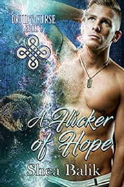 A Flicker of Hope - Druid's Curse, #2 ebook by Shea Balik