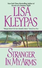 Stranger in My Arms ebook by Lisa Kleypas