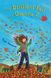 The Brilliant Fall of Gianna Z. ebook by Kate Messner