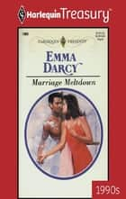 Marriage Meltdown ebook by Emma Darcy