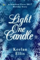 Light One Candle ebook by Keelan Ellis