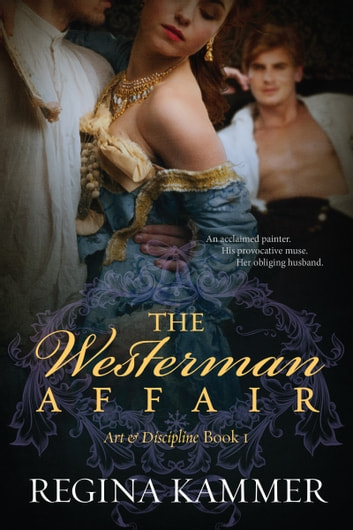The Westerman Affair (Art and Discipline Book 1) ebook by Regina Kammer