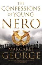 The Confessions of Young Nero ebook by Margaret George