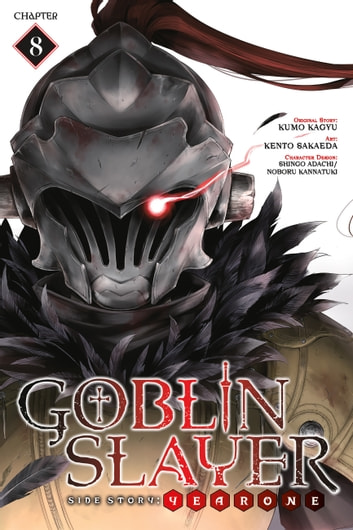 Goblin Slayer Side Story: Year One, Chapter 8 ebook by Kumo Kagyu,Kento Sakaeda,Shingo Adachi,Noboru Kannatuki