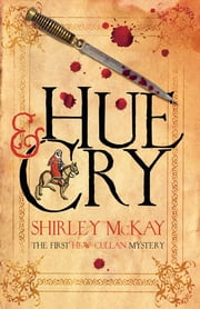 Hue and Cry - A Hew Cullen Mystery: Book 1 ebook by Shirley McKay