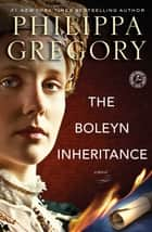 The Boleyn Inheritance ebook by Philippa Gregory