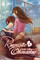 Romantic obsession T04 ebook by Saki Aikawa