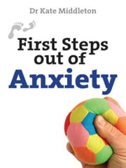 First Steps Out of Anxiety ebook by Kate Middleton