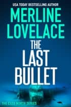 The Last Bullet ebook by Merline Lovelace