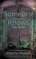Someone Always Knows eBook by Marcia Muller