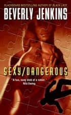 Sexy/Dangerous ebook by Beverly Jenkins