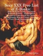 Sexy XXX Free List of E-Books: How to Find Classic Literature Internet Erotica - Shakespeare Romances Uncensored Sex Scenes, Michelangelo Sistine Chapel, Leonardo Da Vinci, Nude Renaissance Art or Porn ebook by Dick Sextus