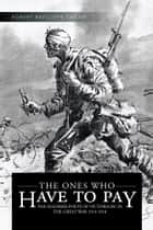 THE ONES WHO HAVE TO PAY ebook by ROBERT RATCLIFFE TAYLOR