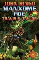 Manxome Foe ebook by John Ringo,Travis S. Taylor