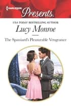 The Spaniard's Pleasurable Vengeance ekitaplar by Lucy Monroe