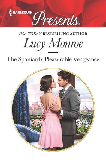The Spaniard's Pleasurable Vengeance 電子書 by Lucy Monroe