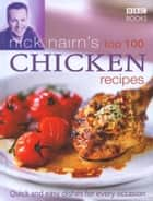 Nick Nairn's Top 100 Chicken Recipes ebook by Nick Nairn