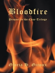 Bloodfire - Prequel to the Chay Trilogy ebook by Gloria H. Giroux
