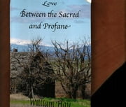 Love Between the Sacred and Profane ebook by William Hay