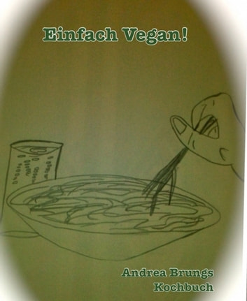 Einfach Vegan! ebook by Andrea Brungs