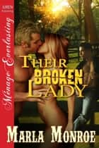 Their Broken Lady ebook by Marla Monroe