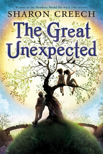 The Great Unexpected eBook by Sharon Creech