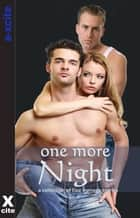 One More Night - A collection of five erotic stories ebook by Sommer Marsden, Thomas S. Roche, Lana Fox,...