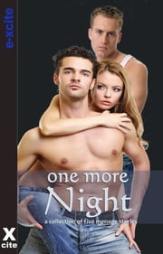 One More Night - A collection of five erotic stories ebook by Sommer Marsden,Thomas S. Roche,Lana Fox,Malin James,Josephine Myles