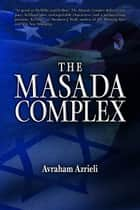 The Masada Complex ebook by Avraham Azrieli